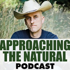 Approaching the Natural Podcast